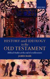 History and Ideology in the Old Testament – Biblical Studies at the End of a Millennium - Oxford Scholarship Online