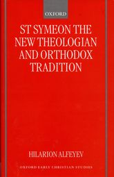 St. Symeon the New Theologian and Orthodox Tradition$