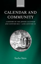Calendar and CommunityA History of the Jewish Calendar, 2nd Century BCE to 10th Century CE$