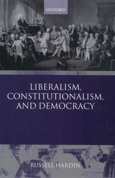 Liberalism, Constitutionalism, and Democracy$