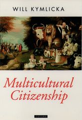 Multicultural Citizenship - A Liberal Theory of Minority Rights | Oxford Scholarship Online