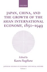 Japan, China, and the Growth of the Asian International Economy, 1850-1949$