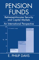 Pension FundsRetirement-Income Security and Capital Markets: An International Perspective$