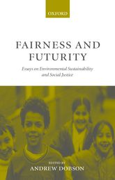 Fairness and Futurity – Essays on Environmental Sustainability and Social Justice | Oxford Scholarship Online