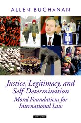 Justice, Legitimacy, and Self-Determination