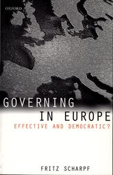 Governing in Europe: Effective and Democratic?$