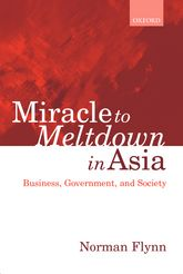 Miracle to Meltdown in Asia: Business, Government and Society