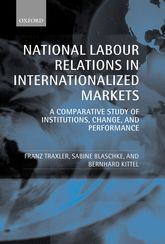 National Labour Relations in Internationalized MarketsA Comparative Study of Institutions, Change and Performance$