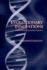 Evolutionary Innovations – The Business of Biotechnology - Oxford Scholarship Online