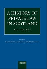A History of Private Law in Scotland: Volume 2: Obligations$