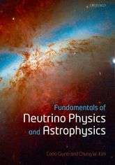 Fundamentals of Neutrino Physics and Astrophysics - Oxford Scholarship Online