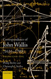 The Correspondence of John Wallis (1616-1703), Volume I