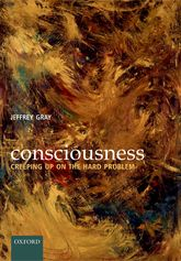 Consciousness – Creeping up on the hard problem | Oxford Scholarship Online