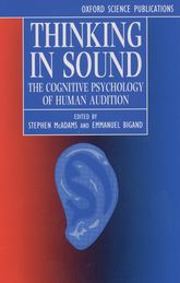 Thinking in SoundThe Cognitive Psychology of Human Audition$