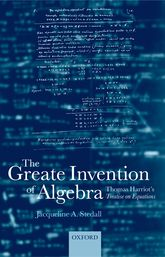 The Greate Invention of Algebra - Thomas Harriot's Treatise on equations | Oxford Scholarship Online