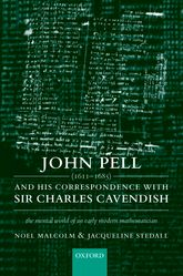John Pell (1611-1685) and His Correspondence with Sir Charles Cavendish: The Mental World of an Early Modern Mathematician