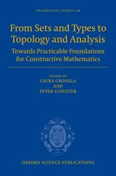 From Sets and Types to Topology and Analysis - Towards practicable foundations for constructive mathematics | Oxford Scholarship Online