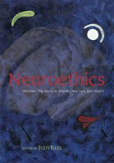Neuroethics – Defining the issues in theory, practice, and policy - Oxford Scholarship Online