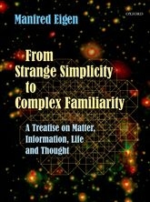 From Strange Simplicity to Complex FamiliarityA Treatise on Matter, Information, Life and Thought$