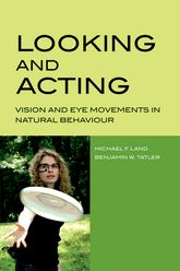 Looking and Acting – Vision and eye movements in natural behaviour - Oxford Scholarship Online