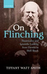 On FlinchingTheatricality and Scientific Looking from Darwin to Shell Shock$