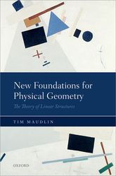 New Foundations for Physical GeometryThe Theory of Linear Structures$