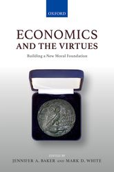 Economics and the VirtuesBuilding a New Moral Foundation$
