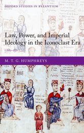 Law, Power, and Imperial Ideology in the Iconoclast Erac.680-850$