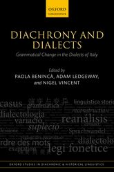 Diachrony and DialectsGrammatical Change in the Dialects of Italy$