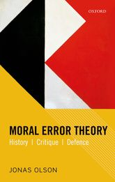 Moral Error TheoryHistory, Critique, Defence$