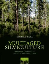 Multiaged SilvicultureManaging for Complex Forest Stand Structures
