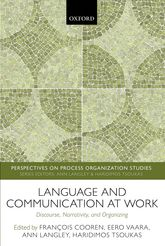 Language and Communication at Work – Discourse, Narrativity, and Organizing | Oxford Scholarship Online