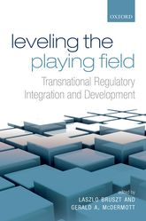 Leveling the Playing FieldTransnational Regulatory Integration and Development$