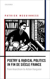 Poetry and Radical Politics in fin de siècle FranceFrom Anarchism to Action française