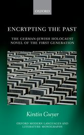 Encrypting the PastThe German-Jewish Holocaust novel of the first generation$