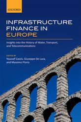 Infrastructure Finance in EuropeInsights into the History of Water, Transport, and Telecommunications$