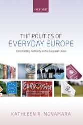 The Politics of Everyday Europe – Constructing Authority in the European Union | Oxford Scholarship Online
