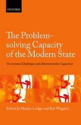 The Problem-solving Capacity of the Modern State - Governance Challenges and Administrative Capacities | Oxford Scholarship Online