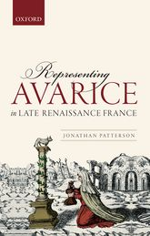 Representing Avarice in Late Renaissance France$