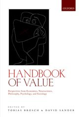 Handbook of ValuePerspectives from Economics, Neuroscience, Philosophy, Psychology and Sociology$