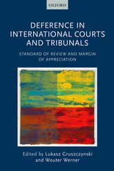 Deference in International Courts and TribunalsStandard of Review and Margin of Appreciation$