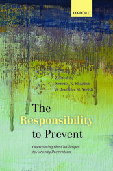 The Responsibility to Prevent: Overcoming the Challenges of Atrocity Prevention