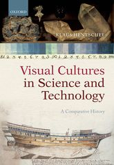 Visual Cultures in Science and TechnologyA Comparative History$