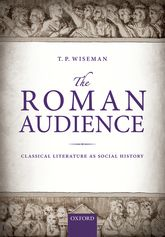 The Roman AudienceClassical Literature as Social History$