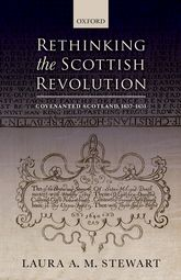 Rethinking the Scottish RevolutionCovenanted Scotland, 1637-1651$
