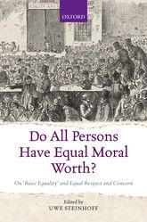 Do All Persons Have Equal Moral Worth? – On 'Basic Equality' and Equal Respect and Concern | Oxford Scholarship Online