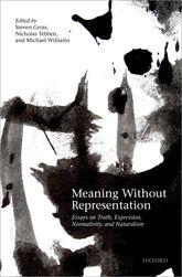 Meaning Without RepresentationEssays on Truth, Expression, Normativity, and Naturalism