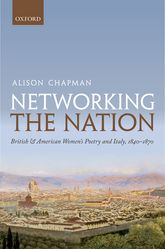 Networking the NationBritish and American Women's Poetry and Italy, 1840–1870$