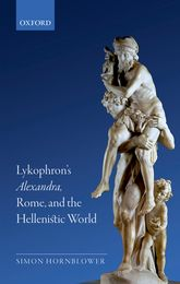 Lykophron's Alexandra, Rome, and the Hellenistic World