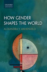 How Gender Shapes the World$